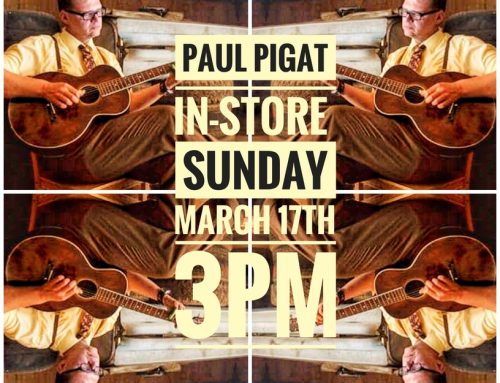 In-Store: PAUL PIGAT Sunday March 17th